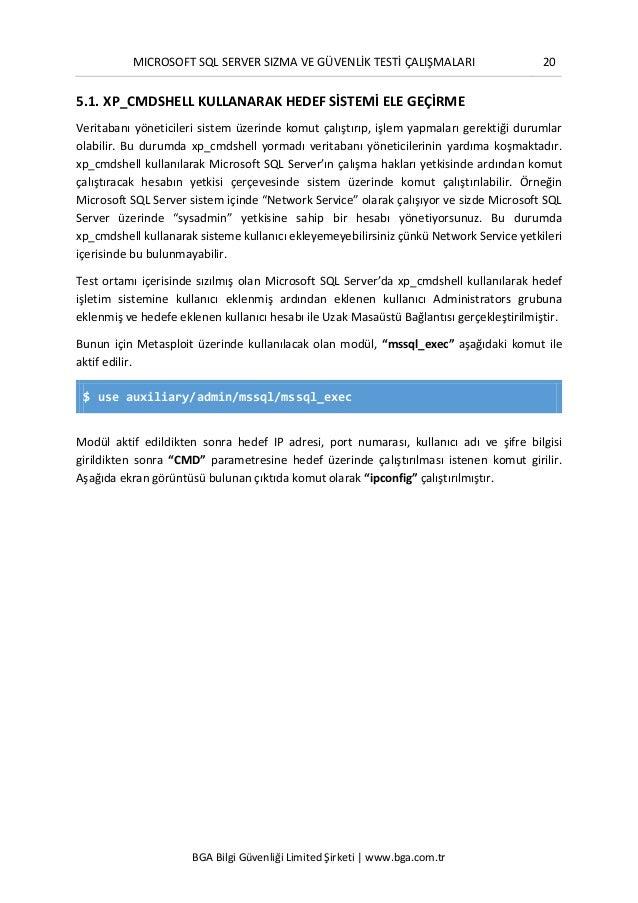 MICROSOFT SQL SERVER SIZMA VE GÜVENLİK TESTİ ÇALIŞMALARI 20 BGA Bilgi Güvenliği Limited Şirketi | www.bga.com.tr 5.1. XP_C...