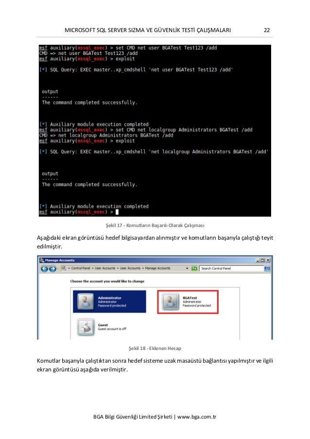 MICROSOFT SQL SERVER SIZMA VE GÜVENLİK TESTİ ÇALIŞMALARI 22 BGA Bilgi Güvenliği Limited Şirketi | www.bga.com.tr Şekil 17 ...