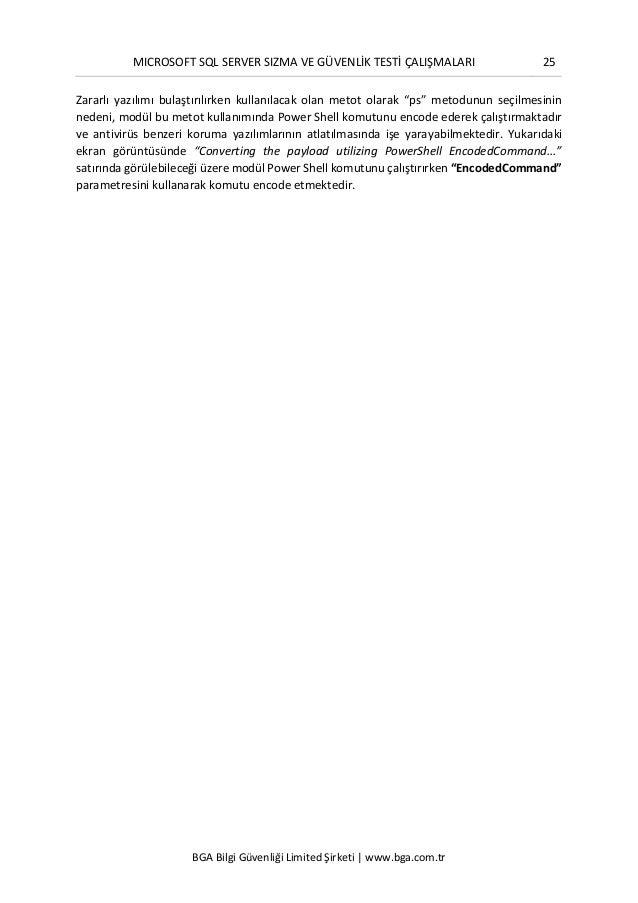 MICROSOFT SQL SERVER SIZMA VE GÜVENLİK TESTİ ÇALIŞMALARI 25 BGA Bilgi Güvenliği Limited Şirketi | www.bga.com.tr Zararlı y...