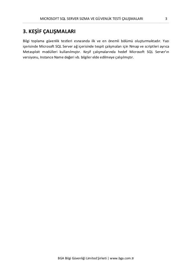 MICROSOFT SQL SERVER SIZMA VE GÜVENLİK TESTİ ÇALIŞMALARI 3 BGA Bilgi Güvenliği Limited Şirketi | www.bga.com.tr 3. KEŞİF Ç...