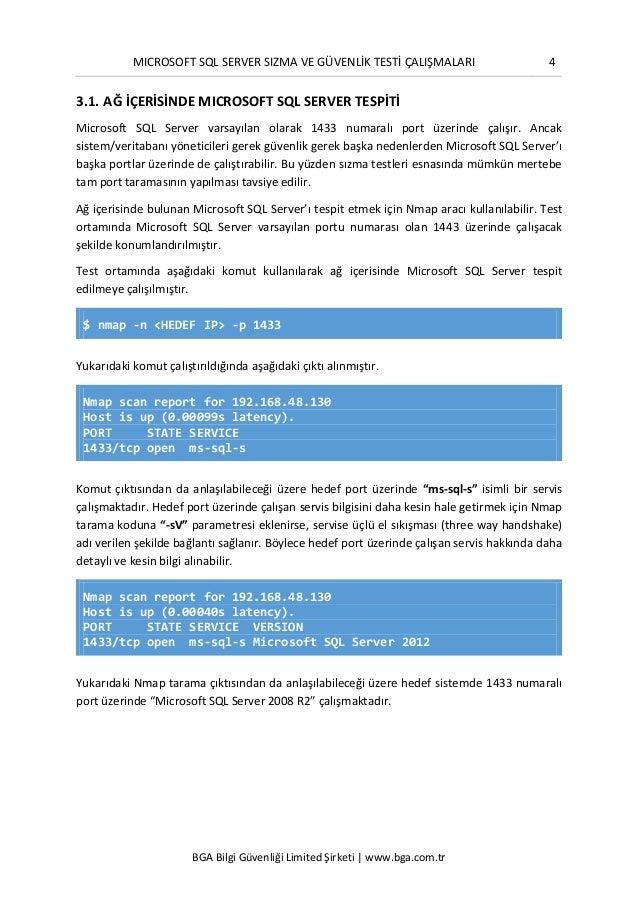 MICROSOFT SQL SERVER SIZMA VE GÜVENLİK TESTİ ÇALIŞMALARI 4 BGA Bilgi Güvenliği Limited Şirketi | www.bga.com.tr 3.1. AĞ İÇ...