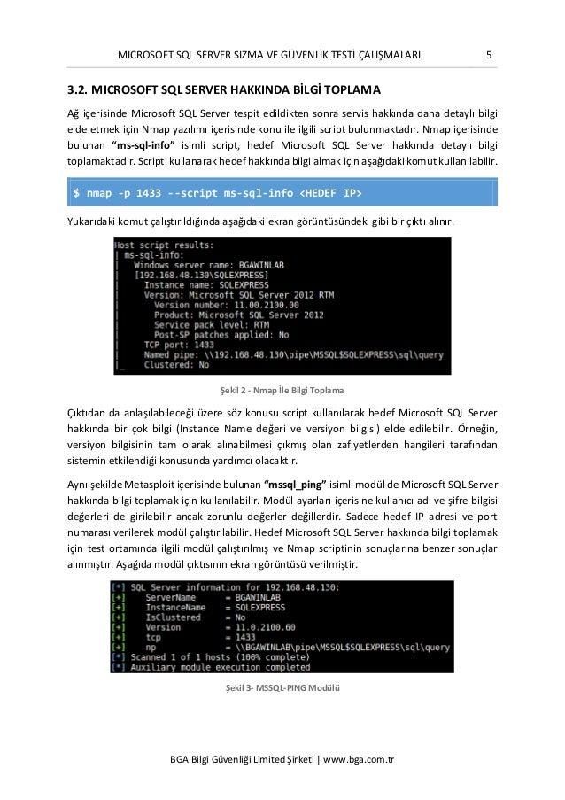 MICROSOFT SQL SERVER SIZMA VE GÜVENLİK TESTİ ÇALIŞMALARI 5 BGA Bilgi Güvenliği Limited Şirketi | www.bga.com.tr 3.2. MICRO...