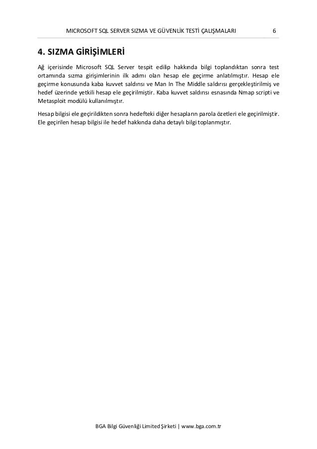 MICROSOFT SQL SERVER SIZMA VE GÜVENLİK TESTİ ÇALIŞMALARI 6 BGA Bilgi Güvenliği Limited Şirketi | www.bga.com.tr 4. SIZMA G...