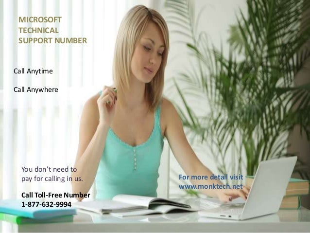 MICROSOFT TECHNICAL SUPPORT NUMBER Call Anytime Call Anywhere You don't need to pay for calling in us. Call Toll-Free Numb...