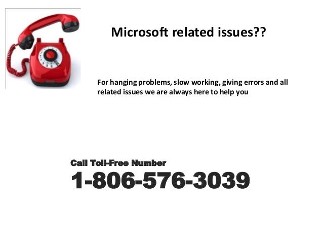 Microsoft related issues?? For hanging problems, slow working, giving errors and all related issues we are always here to ...