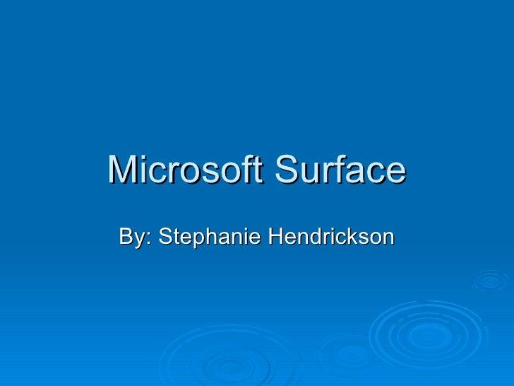Microsoft Surface By: Stephanie Hendrickson