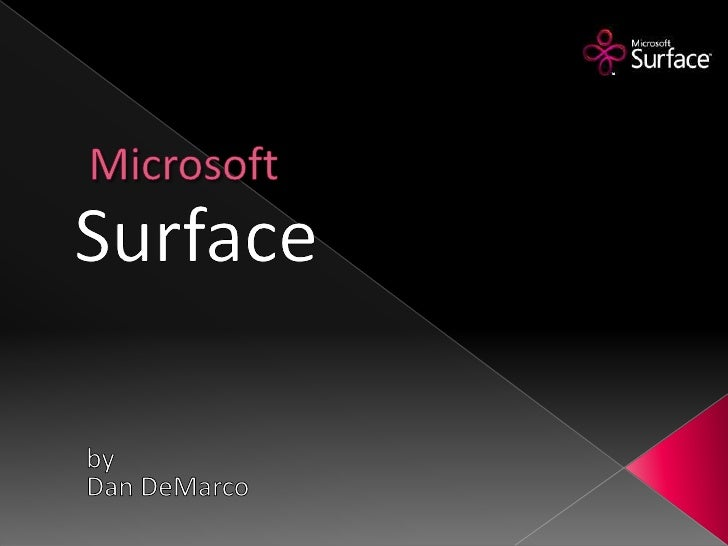 Microsoft<br />Surface<br />by<br />Dan DeMarco<br />