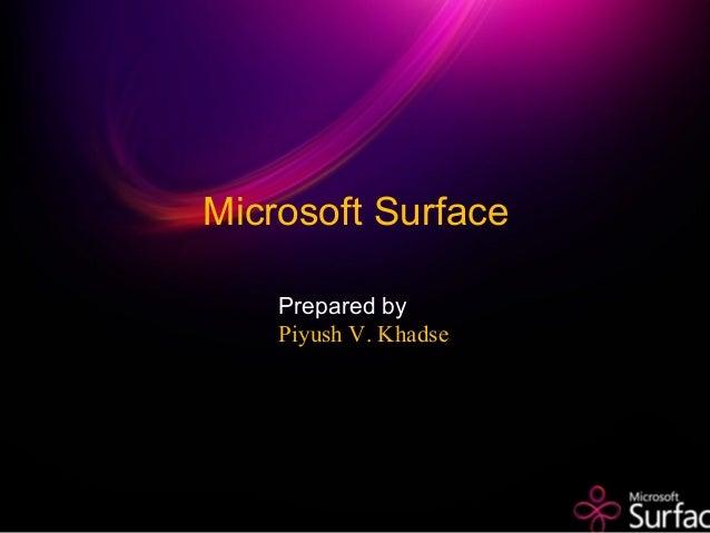 Microsoft Surface Prepared by Piyush V. Khadse