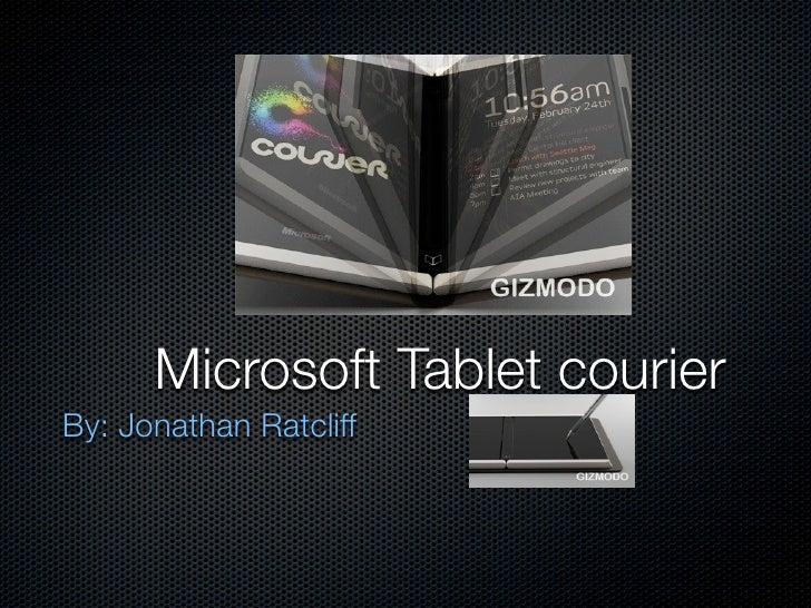 Microsoft Tablet courier By: Jonathan Ratcliff