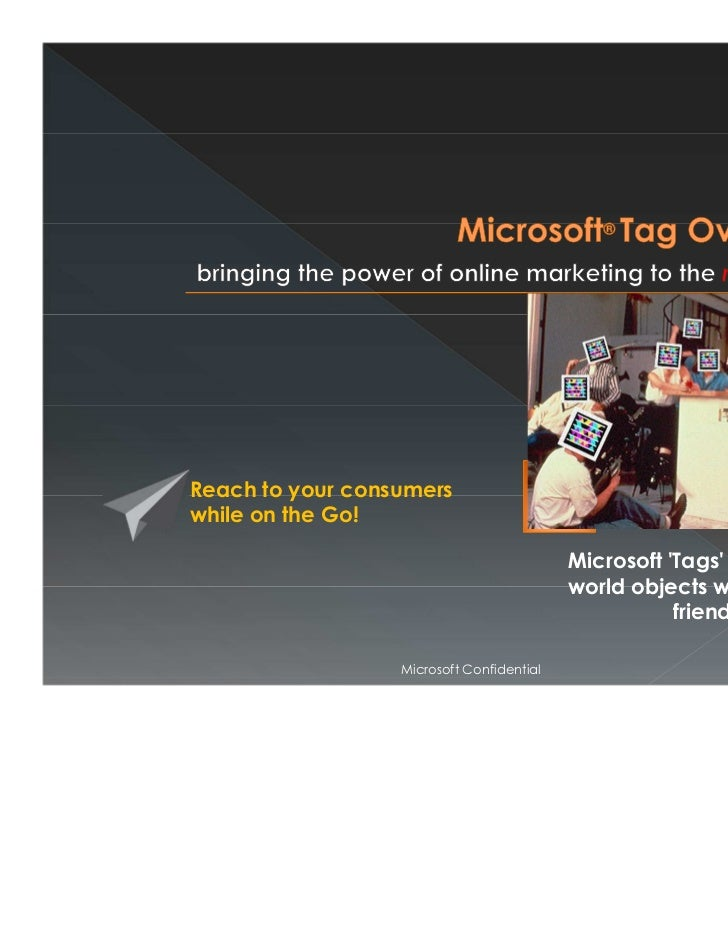Reach to your consumerswhile on the Go!                                           Microsoft Tags 2 billion real           ...