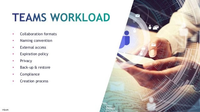 InSpark • Collaboration formats • Naming convention • External access • Expiration policy • Privacy • Back-up & restore • ...