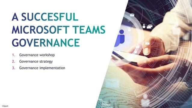 InSpark 1. Governance workshop 2. Governance strategy 3. Governance implementation