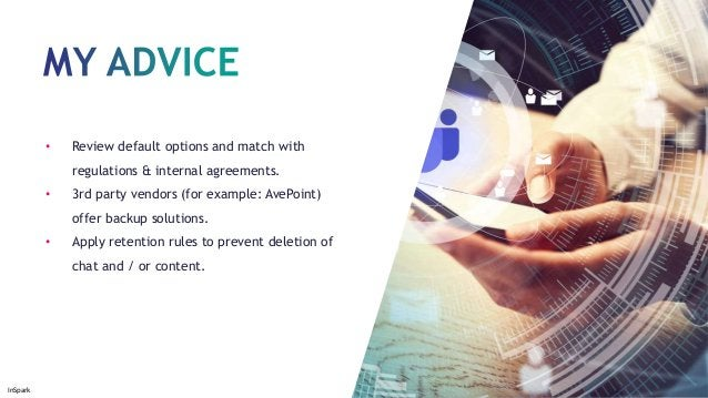 InSpark • Review default options and match with regulations & internal agreements. • 3rd party vendors (for example: AvePo...
