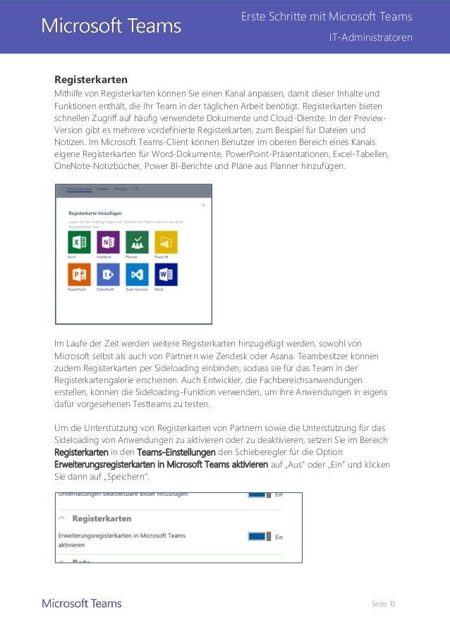 Seite 10 Erste Schritte mit Microsoft Teams IT-Administratoren Registerkarten Mithilfe von Registerkarten können Sie einen...