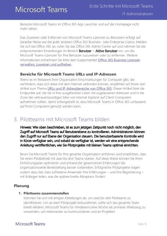 Seite 13 Erste Schritte mit Microsoft Teams IT-Administratoren Benutzer Microsoft Teams im Office 365 App Launcher und auf...