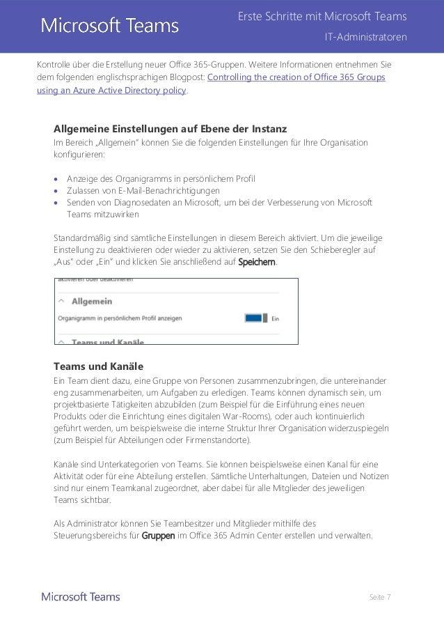 Seite 7 Erste Schritte mit Microsoft Teams IT-Administratoren Kontrolle über die Erstellung neuer Office 365-Gruppen. Weit...