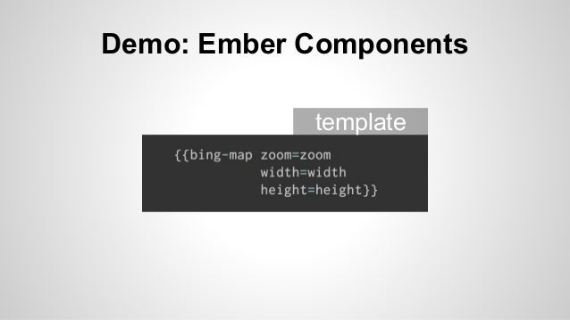 Ember is Comprehensive  Complete solution  Convention over Configuration  Predictable Structure  http://www.flickr.com/pho...