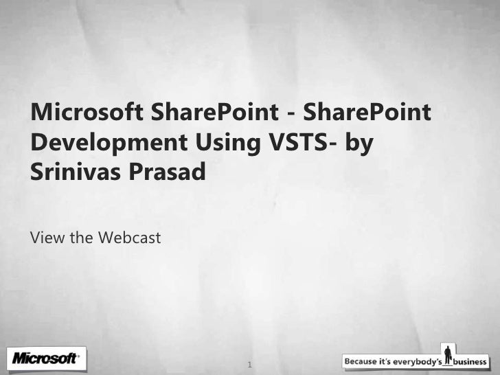 Microsoft SharePoint - SharePoint Development Using VSTS- by Srinivas Prasad <br />View the Webcast<br />