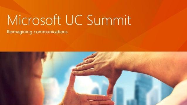 Microsoft UC Summit Reimagining communications