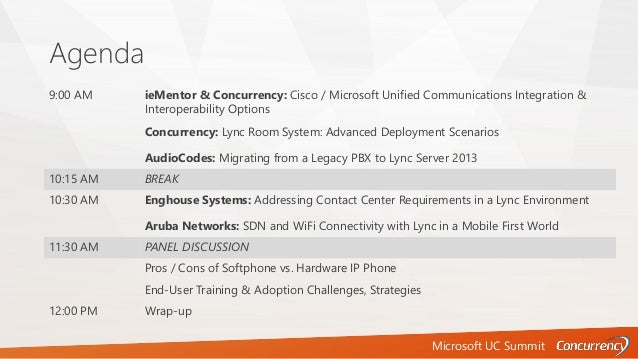 Microsoft UC Summit Agenda 9:00 AM ieMentor & Concurrency: Cisco / Microsoft Unified Communications Integration & Interope...