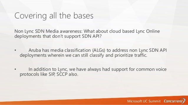 Microsoft UC Summit Covering all the bases Non Lync SDN Media awareness: What about cloud based Lync Online deployments th...