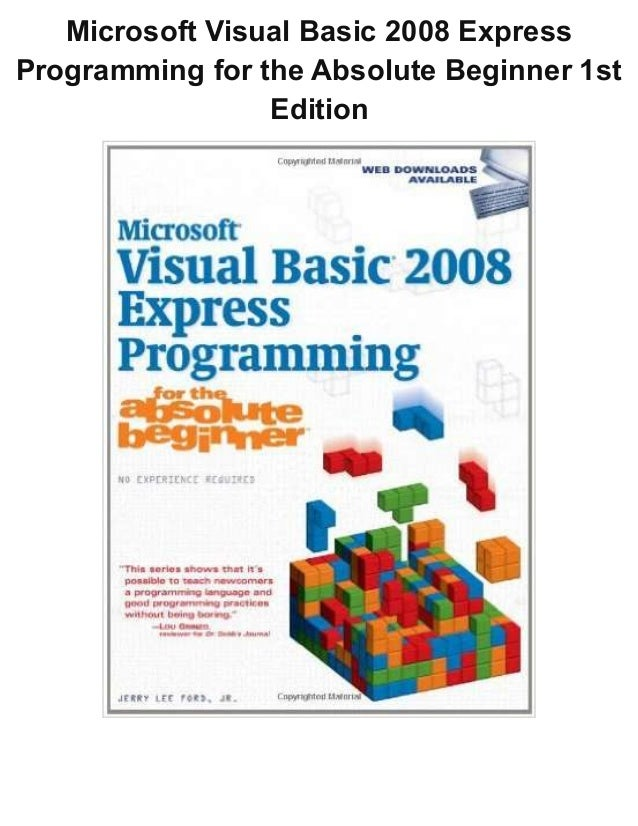 Microsoft Visual Basic 2008 Express Programming for the Absolute Beginner 1st Edition