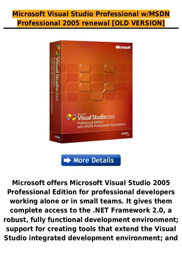 Microsoft Visual Studio Professional w/MSDNProfessional 2005 renewal [OLD VERSION]Microsoft offers Microsoft Visual Studio...
