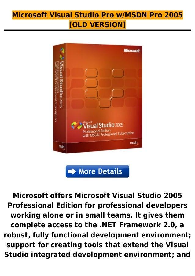 Microsoft Visual Studio Pro w/MSDN Pro 2005[OLD VERSION]Microsoft offers Microsoft Visual Studio 2005Professional Edition ...