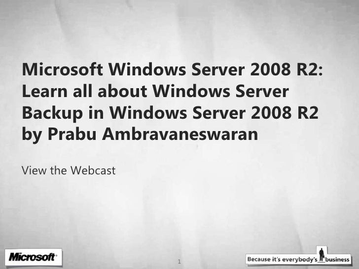 Microsoft Windows Server 2008 R2: Learn all about Windows Server Backup in Windows Server 2008 R2 by PrabuAmbravaneswaran<...