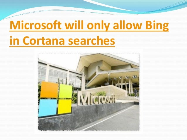 Microsoft will only allow Bing in Cortana searches
