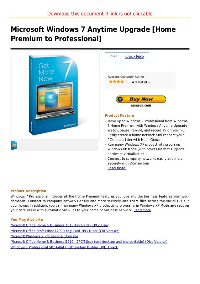 Download this document if link is not clickableMicrosoft Windows 7 Anytime Upgrade [HomePremium to Professional]          ...