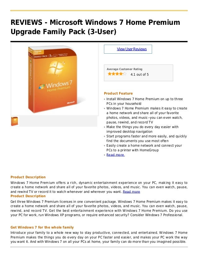 REVIEWS - Microsoft Windows 7 Home PremiumUpgrade Family Pack (3-User)ViewUserReviewsAverage Customer Rating4.1 out of 5Pr...