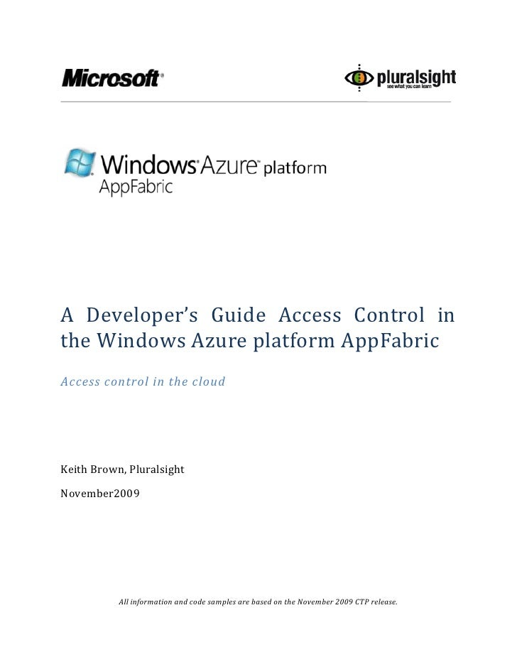 A Developer's Guide Access Control in the Windows Azure platform AppFabric<br />Access control in the cloud<br />Keith Bro...