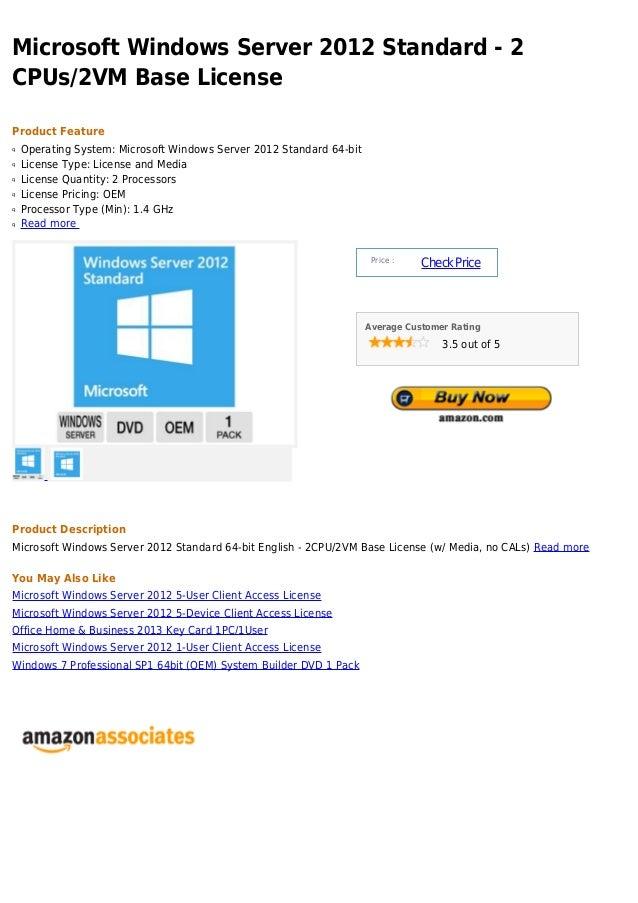 Microsoft Windows Server 2012 Standard - 2CPUs/2VM Base LicenseProduct Featureq   Operating System: Microsoft Windows Serv...