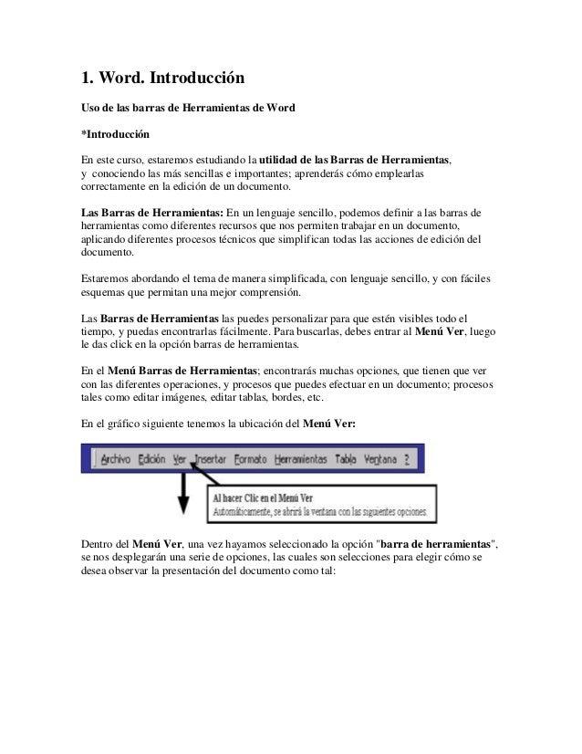 1. Word. Introducción Uso de las barras de Herramientas de Word *Introducción En este curso, estaremos estudiando la utili...