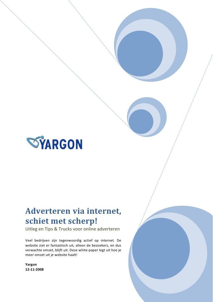 Adverteren via internet, schiet met scherp! Uitleg en Tips & Trucks voor online adverteren  Veel bedrijven zijn tegenwoord...