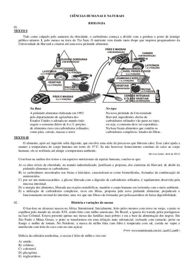 CIÊNCIAS HUMANAS E NATURAIS BIOLOGIA 01. TEXTO I Tido como culpado pelo aumento da obesidade, o carboidrato começa a divid...