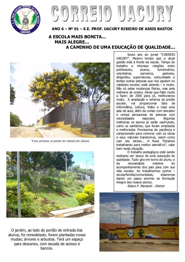 """1 , A ESCOLA MAIS BONITA... MAIS ALEGRE... A CAMINHO DE UMA EDUCAÇÃO DE QUALIDADE... Sexto ano do jornal """"CORREIO UACURY""""...."""