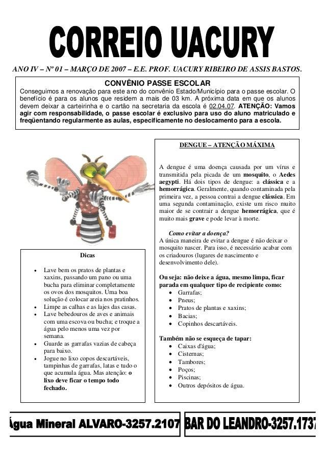 ANO IV – Nº 01 – MARÇO DE 2007 – E.E. PROF. UACURY RIBEIRO DE ASSIS BASTOS. CONVÊNIO PASSE ESCOLAR Conseguimos a renovação...