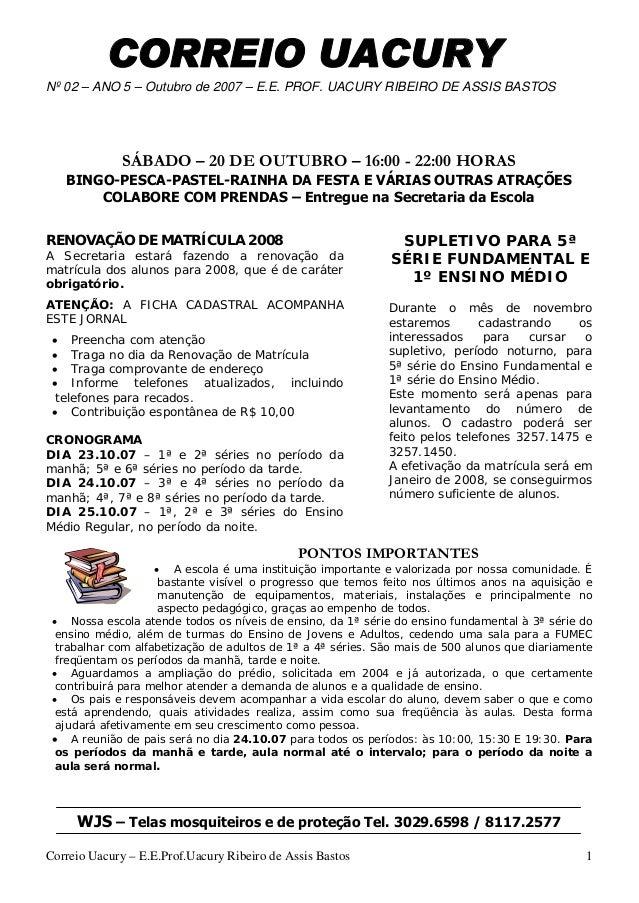 Correio Uacury – E.E.Prof.Uacury Ribeiro de Assis Bastos 1 CORREIO UACURY Nº 02 – ANO 5 – Outubro de 2007 – E.E. PROF. UAC...