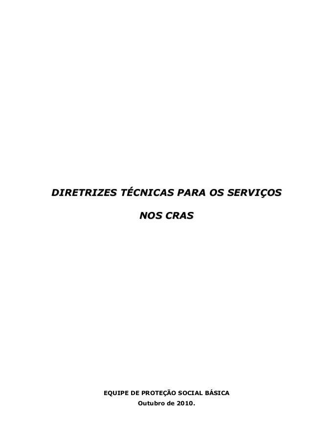 DDIIRREETTRRIIZZEESS TTÉÉCCNNIICCAASS PPAARRAA OOSS SSEERRVVIIÇÇOOSS NNOOSS CCRRAASS EQUIPE DE PROTEÇÃO SOCIAL BÁSICA Outu...