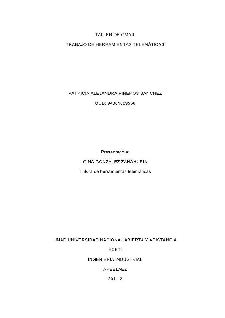 TALLER DE GMAIL    TRABAJO DE HERRAMIENTAS TELEMÁTICAS     PATRICIA ALEJANDRA PIÑEROS SANCHEZ                COD: 94081609...