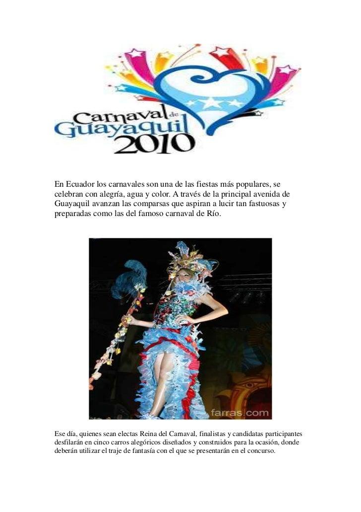 En Ecuador los carnavales son una de las fiestas más populares, secelebran con alegría, agua y color. A través de la princ...