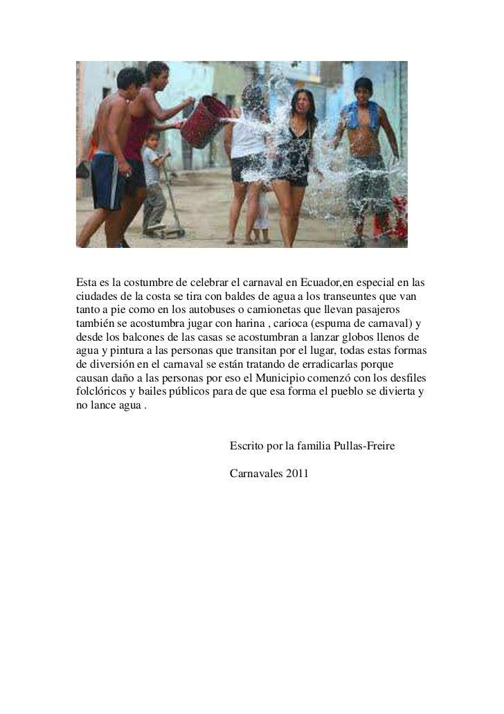 Esta es la costumbre de celebrar el carnaval en Ecuador,en especial en lasciudades de la costa se tira con baldes de agua ...