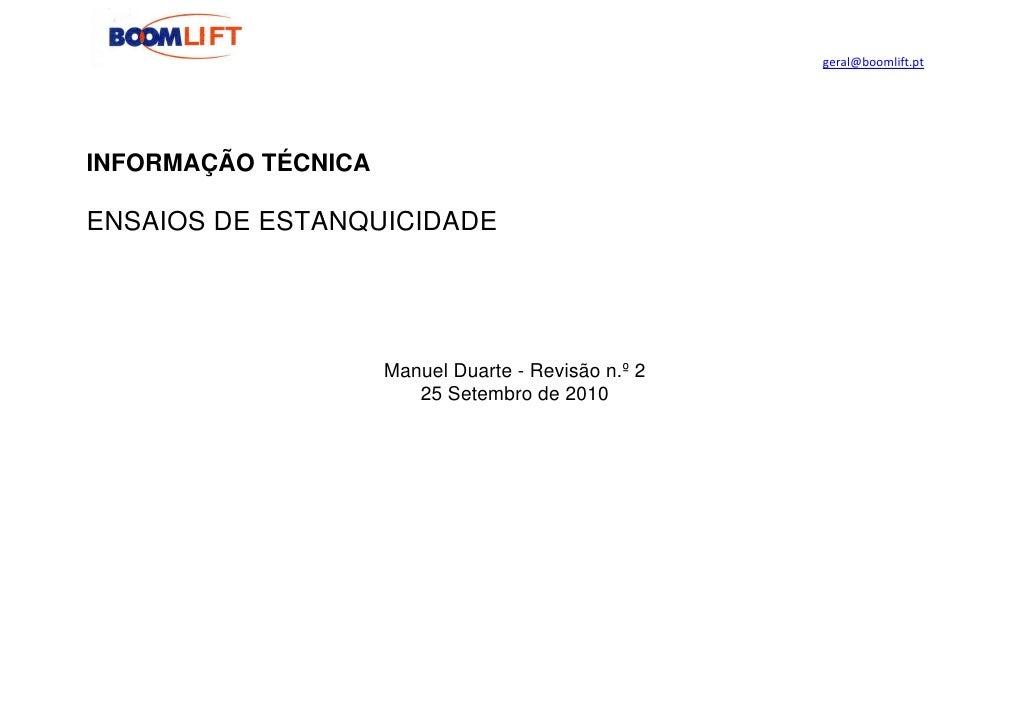 geral@boomlift.ptINFORMAÇÃO TÉCNICAENSAIOS DE ESTANQUICIDADE                     Manuel Duarte - Revisão n.º 2            ...