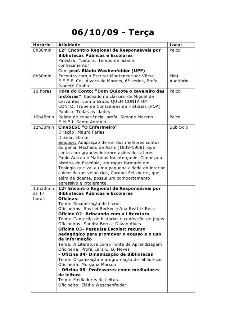06/10/09 - Terça Horário  Atividade                                           Local 8h30min  12º Encontro Regional de Resp...