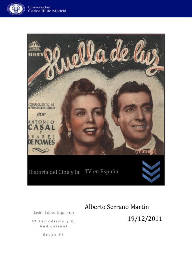 Huellas de la historia del cine y la TV en EspañaHistoria del Cine y la TV en España                           Alberto Ser...
