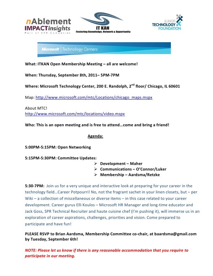 What: ITKAN Open Membership Meeting – all are welcome!When: Thursday, September 8th, 2011– 5PM-7PMWhere: Microsoft Technol...