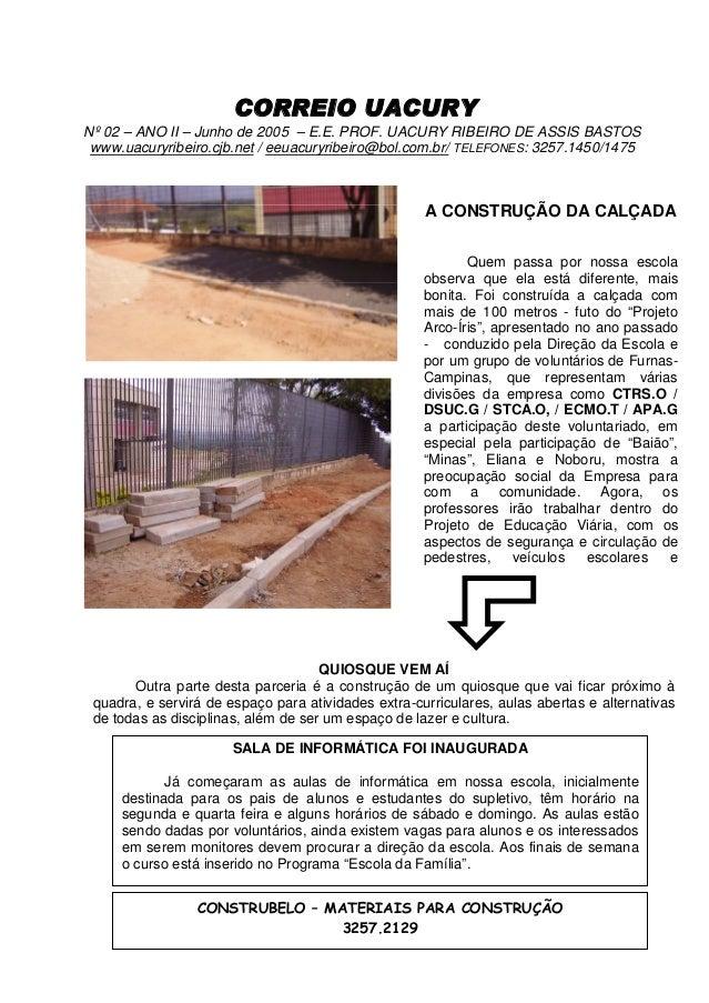 CORREIO UACURY Nº 02 – ANO II – Junho de 2005 – E.E. PROF. UACURY RIBEIRO DE ASSIS BASTOS www.uacuryribeiro.cjb.net / eeua...