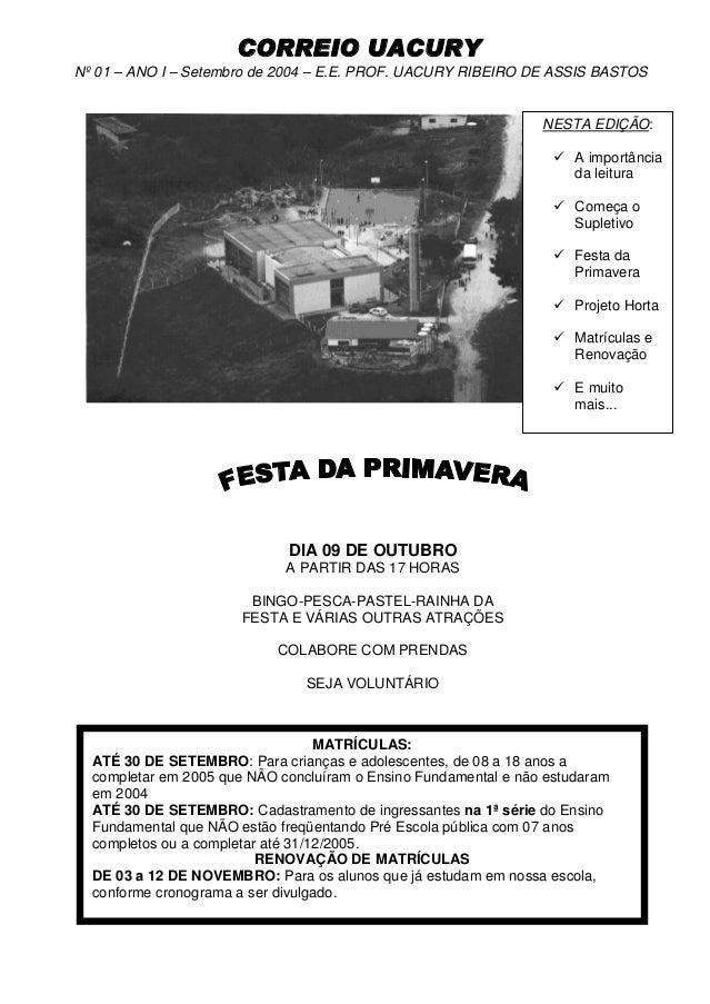 CORREIO UACURY Nº 01 – ANO I – Setembro de 2004 – E.E. PROF. UACURY RIBEIRO DE ASSIS BASTOS NESTA EDIÇÃO: ü A importância ...